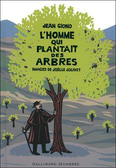 L'homme qui plantait des arbres  Jean GIONO  Images de Joëlle JOLIVET  ©Éditions Gallimard Jeunesse
