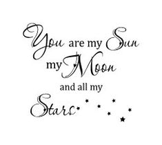 You are my sun my moon and all my stars  wall vinyl by glassden, $15.00