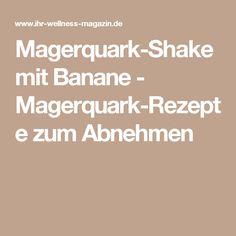 Magerquark-Shake mit Banane - Magerquark-Rezepte zum Abnehmen
