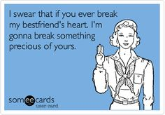 this is why we always break up with the guys :)