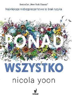 Okładka książki Ponad wszystko Nicola Yoon, Yoona, New York Times, Hanukkah, Christmas Wreaths, Ebooks, Holiday Decor, Artwork, Book Covers