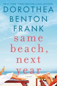 same beach, next year by Dorothea Benton Frank -