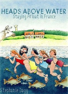 And Peace says Heads Above Water is the best book by an expat living in France she's read! Good Books, Books To Read, Books 2016, Water Me, Any Book, Memoirs, Reading Online, Book Review, Nonfiction