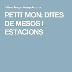 PETIT MON: DITES DE MESOS i ESTACIONS