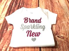 Brand Sparkling New Baby Girl Shirt Baby Girl Bodysuit New Baby Birth Announcement Shower Gift Gender Reveal Newborn Outfit Coming Home Top by FunCustomCreations on Etsy https://www.etsy.com/listing/270023492/brand-sparkling-new-baby-girl-shirt-baby