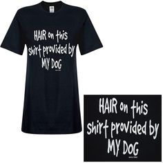 Hair Provided By My Dog T-Shirt at The Animal Rescue Site
