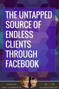 The Untapped Source for Endless Clients Through Facebook // Create Your Laptop Life