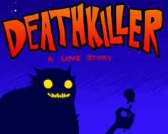 Deathkiller: A Love Story    One of my fave EmmyC/Nedroid comics!