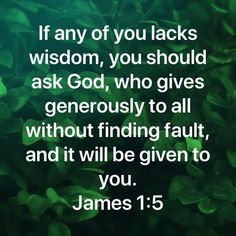 If any of you lacks wisdom, you should ask God, who gives generously to all without finding fault, and it will be given to you. Prayer Verses, Faith Prayer, God Prayer, Bible Verses Quotes, Encouragement Quotes, Bible Scriptures, Faith Quotes, Religious Quotes, Spiritual Quotes