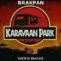 If you from the east rand oy will know why the town Brakpan warrants this lol I used to live there many moons ago