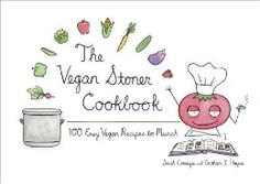 I was looking for vegan books on-line and came across this. It looks quite amusing - plus the recipes look pretty good. The Vegan Stoner Cookbook: 100 Easy Vegan Recipes to Munch: Sarah Conrique. Vegan Stoner, Stoner Food, Stoner Snacks, Vegan Cookbook, Cookbook Recipes, Cookbook Pdf, Blank Cookbook, Mean Green Smoothie, Green Smoothies