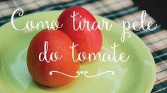 Como tirar pele do Tomate