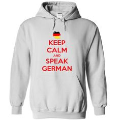 Keep calm and speak german T-Shirts, Hoodies. VIEW DETAIL ==► https://www.sunfrog.com/LifeStyle/Keep-calm-and-speak-german-1159-White-12620932-Hoodie.html?id=41382