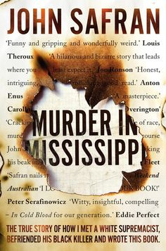 "Murder in Mississippi by John Safran | 29 True Crime Books Fans Of ""Serial"" Should Read"