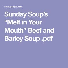 "Sunday Soup's ""Melt in Your Mouth"" Beef and Barley Soup .pdf"