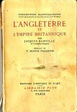 Jacques Bainville, L Angleterre et l Empire britannique. Paris: Librairie Plon, 1938