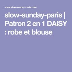 slow-sunday-paris | Patron 2 en 1 DAISY : robe et blouse