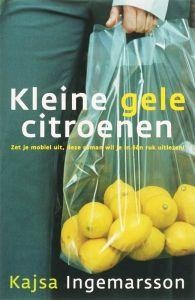 Gelezen oktober 2014, vier sterren van mij. Ik heb er van genoten. (B) Kleine gele citroenen - Kajsa Ingemarsson - is boek van de maand oktober in de FB- groep Literatuur uit het Hoge Noorden