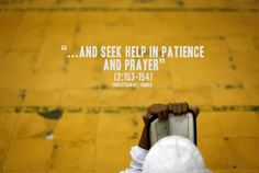 Patience and Prayer (Surat al-Baqarah; Quran 2:153) Originally found on: projectdawah