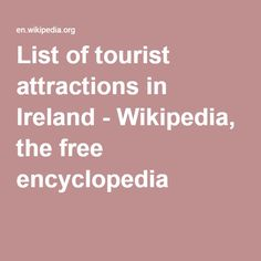 List of tourist attractions in Ireland - Wikipedia, the free encyclopedia