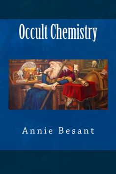 """""""The book consists both of coordinated and illustrated descriptions of presumed etheric counterparts of the atoms of the then known chemical elements, and of other expositions of occult physics."""" CreateSpace eStore: https://www.createspace.com/4897782"""