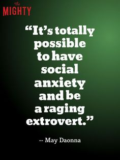 """31 truths from people who live with anxiety. """"It's totally possible to have social anxiety and be a raging extrovert."""""""