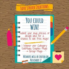Enter to win a free Love Struck Creations mug by submitting an phrase or design idea for a Solo Mug, Couples Mugs or Group Mugs(set of 4). We'll be debuting the winning designs as well as 4 additional new designs per category. We'll choose 3 winners on November 1!  Submit your ideas by commenting on this picture on either: Facebook, Instagram or Pinterest!  Can't wait to see all your ideas!