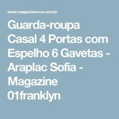 Guarda-roupa Casal 4 Portas com Espelho 6 Gavetas - Araplac Sofia - Magazine 01franklyn