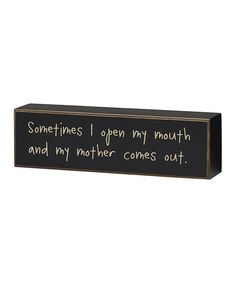 Collins Mother Comes Out Box Sign | zulily