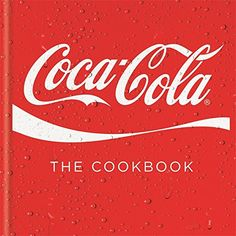 Coca-Cola: The Cookbook by