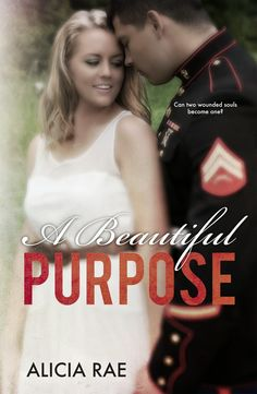 ♣ COVER REVEAL: A BEAUTIFUL PURPOSE by Alicia Rae ♣