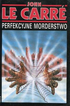 """Perfekcyjne morderstwo"" John le Carré Translated by Michał Roniker Cover by Krystyna Töpfer Illustrated by Roman Kirilenko Published by Wydawnictwo Iskry 1992"