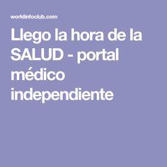 Llego la hora de la SALUD - portal médico independiente
