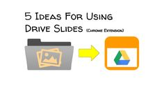 Learning Blog: 5 Ideas For Using Drive Slides