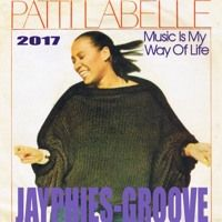 PATTI LABELLE - Music Is My Way Of Life (Jayphies-Groove)2017 von Jayphies-Groove auf SoundCloud