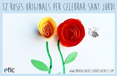 "12 roses originals per celebrar Sant Jordi - ""12 rosas originales para celebrar Sant Jordi"" Activities For Kids, Crafts For Kids, 12 Roses, St Georges Day, Mom Cards, Saint George, Spring Crafts, Art Education, Projects To Try"