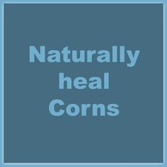 This is how I have healed several corns on my feet I had & how I am currently healing a corn between my husbands toes. Naturally heal corns Natural & Frugal raising 6 kids