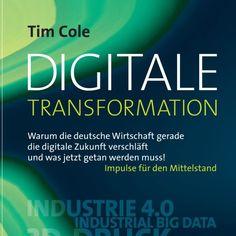 Tim Cole- Digitale Transformation: Deutschland am digitalen Scheideweg