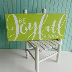 Be Joyful Always sign. Bible verse art. 1 Thessalonians 5:16. Rustic Scripture sign. Christian decor
