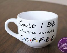 Could I BE drinking anymore coffee - Large Coffee Mug - Soup - Cappuccino - Inspired by FRIENDS TV Show - Chandler Bing by GavlanDesigns on Etsy Large Coffee Mugs, Coffee Love, Coffee Cups, Tea Cups, White Coffee, Fresh Coffee, Coffee Coffee, Chandler Bing, Friends Font