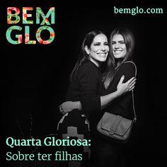 Bom dia!  Na Quarta Gloriosa de hoje, Gloria fala sobre sua relação com as filhas, vem ver! :3 #bemglo #quartagloriosa #sobreterfilhas