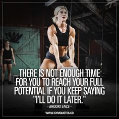 """There is not enough time for you to reach your full potential if you keep saying """" I'll do it later """" - Brooke Ence. We couldn't have said it better. Don't waste a single day. #inspiration #CARPEDIEM #brookeence #gymmotivation #crossfit #crossfitgirls #trainharder #crossfit"""