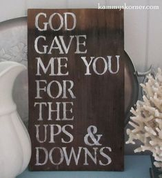 God Gave Me You rustic wood shingle sign by KammysKornerShop