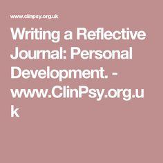 Writing a Reflective Journal: Personal Development. - www.ClinPsy.org.uk
