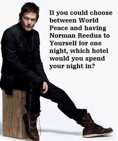 Any hotel will do! Norman Reedus!