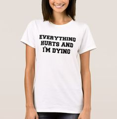 >> Click to Buy << EnjoytheSpirit Fashion Printed Women Tshirt Everything Hurts and Im Dying T-Shirt Female Clothing Summer Casual Tee Shirt Tops #Affiliate