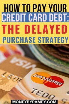 How to Pay Your Credit Card Debt: The Delayed Purchase Strategy Money Saving Tips, Managing Money, Money Tips, Financial Tips, Financial Planning, Thing 1, Budgeting Money, Wait For Me