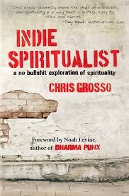 Conscious Reads ~ The Indie Spiritualist by Chris Grosso (  A Giveaway)