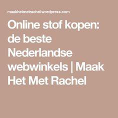 Online stof kopen: de beste Nederlandse webwinkels   Maak Het Met Rachel
