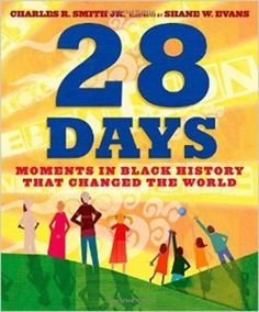 28 Days: Moments in Black History that Changed the World. Outstanding kids' book.